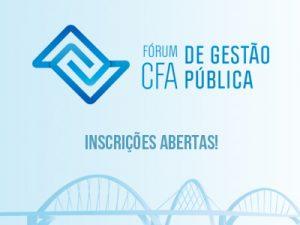 Inscrições abertas para o Fórum CFA de Gestão Pública
