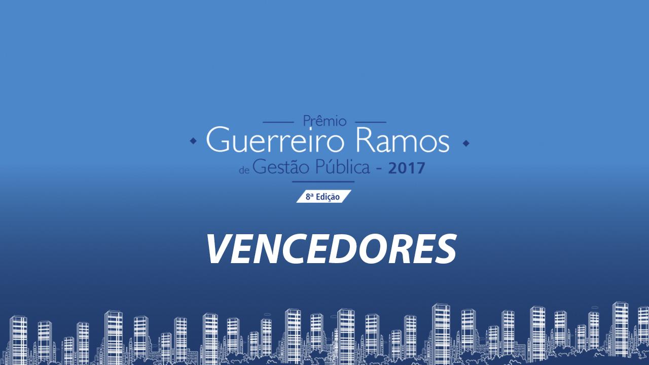 Conheça os vencedores do Prêmio Guerreiro Ramos de Gestão Pública 2017