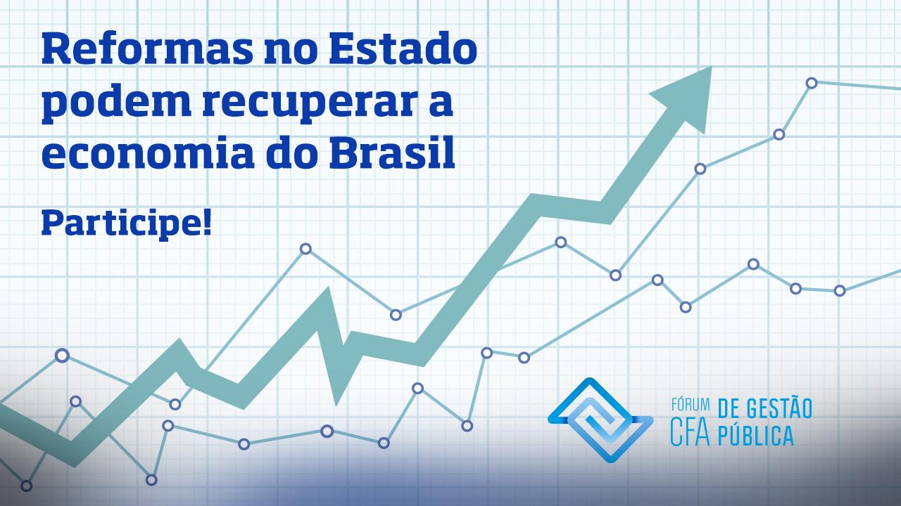 Reformas no Estado podem recuperar a economia do Brasil