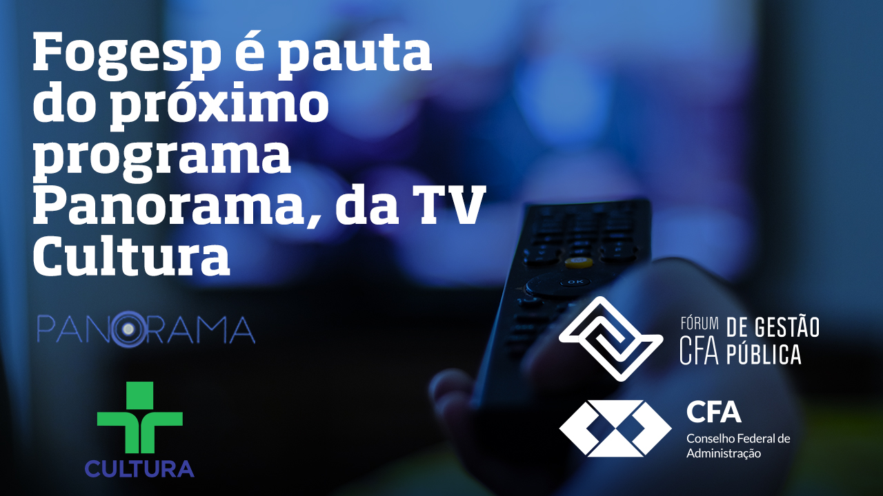 Fogesp é pauta do próximo programa Panorama, da TV Cultura