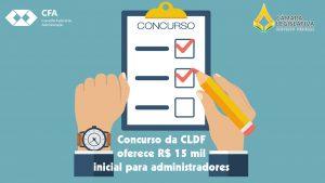 Oportunidade: concurso da CLDF oferece R$ 15 mil inicial para administradores