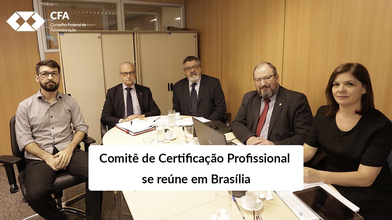 Comitê de Certificação Profissional se reúne em Brasília