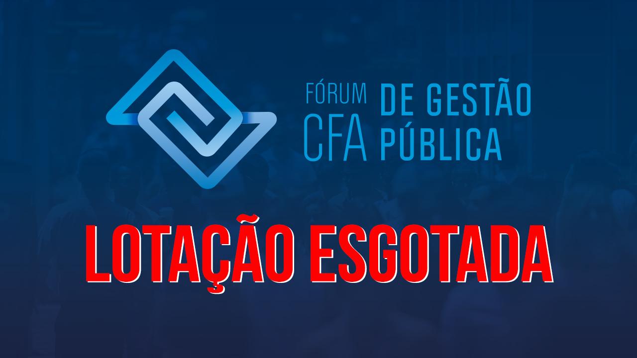 Acabam as inscrições para o Fórum CFA de Gestão Pública
