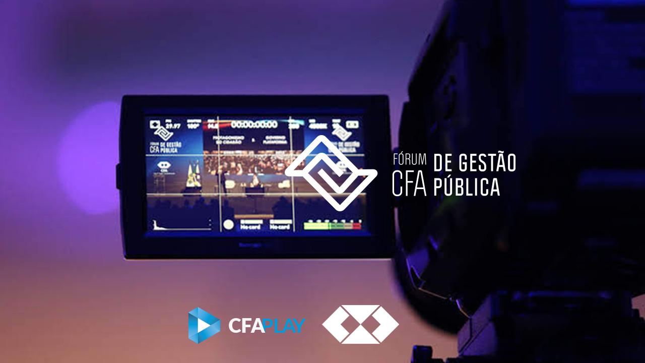 Palestras do Fórum CFA de Gestão Pública já estão disponíveis