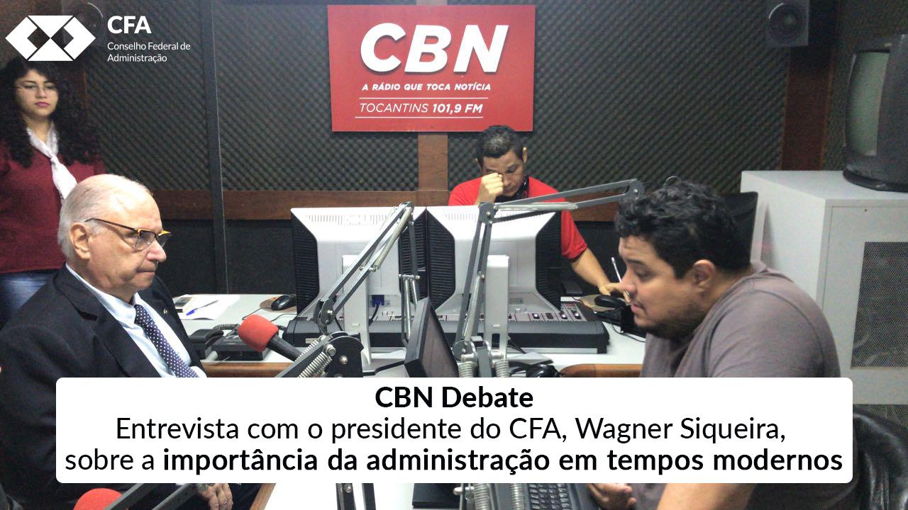 Entrevista com o presidente do CFA, Wagner Siqueira, sobre a importância da administração em tempos modernos