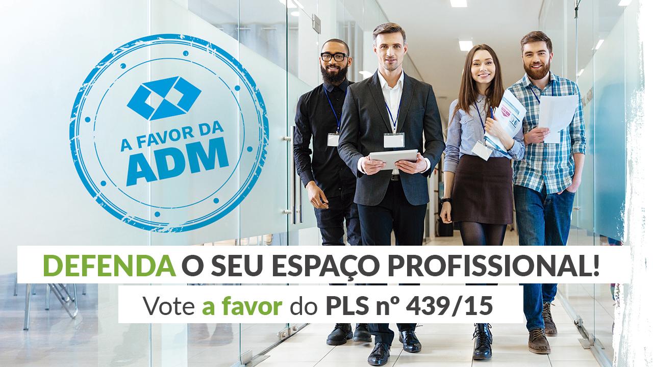 Profissional de Administração: vote a FAVOR do PLS 439