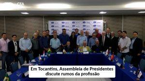 Caminhos da profissão: assunto é discutido na 1ª Assembleia de Presidentes realizada na capital de Tocantins
