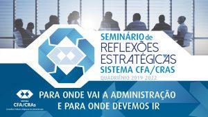Planejamento estratégico debate o futuro do Sistema CFA/CRAs