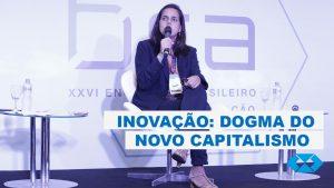 Inovação: dogma do novo capitalismo