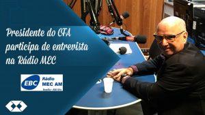 Rádio MEC entrevista presidente do CFA