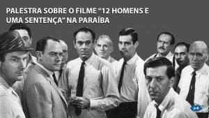 """A palestra sobre o filme """"12 homens e uma Sentença"""" chega na Paraíba"""
