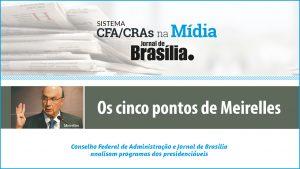 Presidenciáveis 2018: Análise do candidato Henrique Meirelles (MDB)