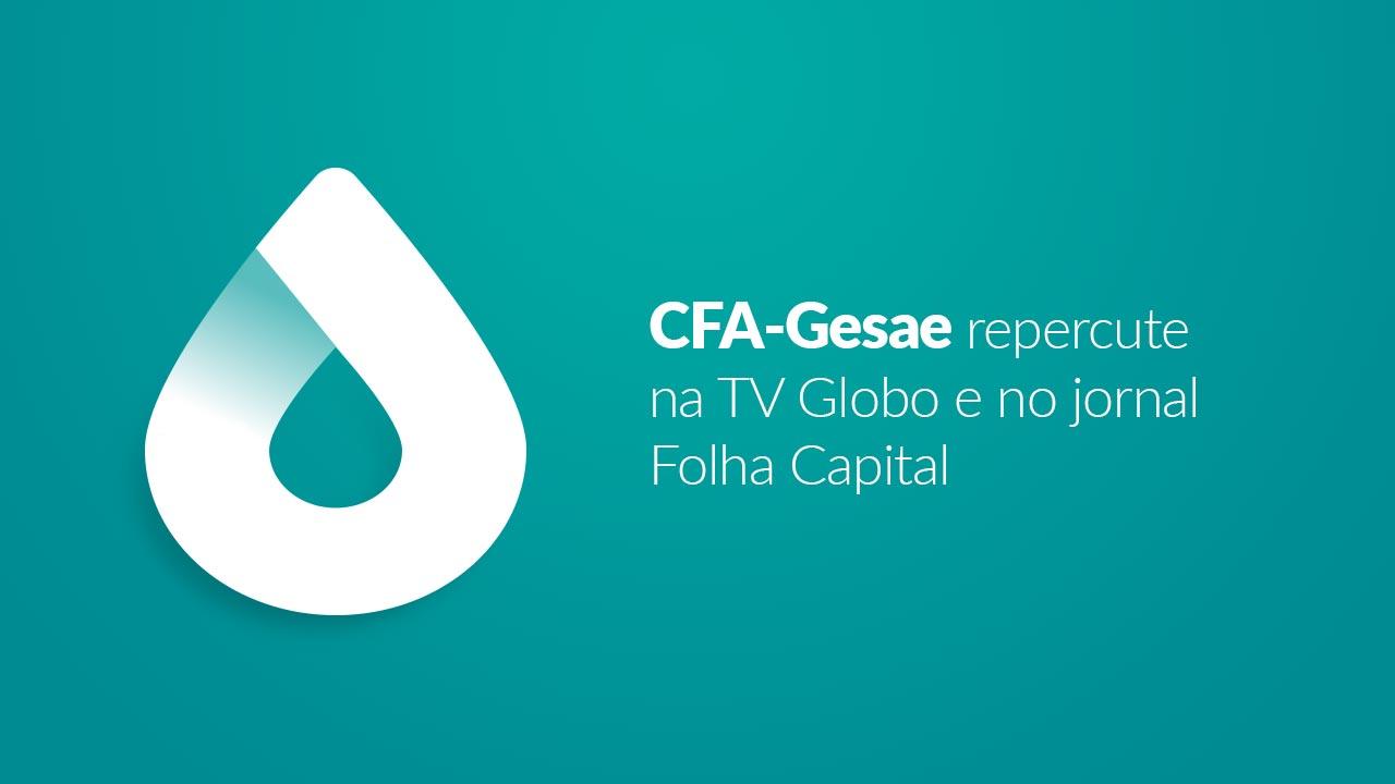 CFA-Gesae repercute na TV Globo e no jornal Folha Capital