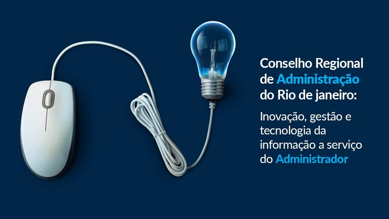 Estudo de caso: artigo aborda inovação e tecnologia no CRA-RJ