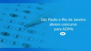 Atenção concurseiros: São Paulo e Rio de Janeiro abrem vagas para ADMs