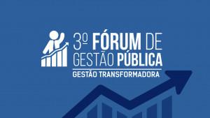 Gestão transformadora é tema do III Fórum de Gestão Pública na Paraíba