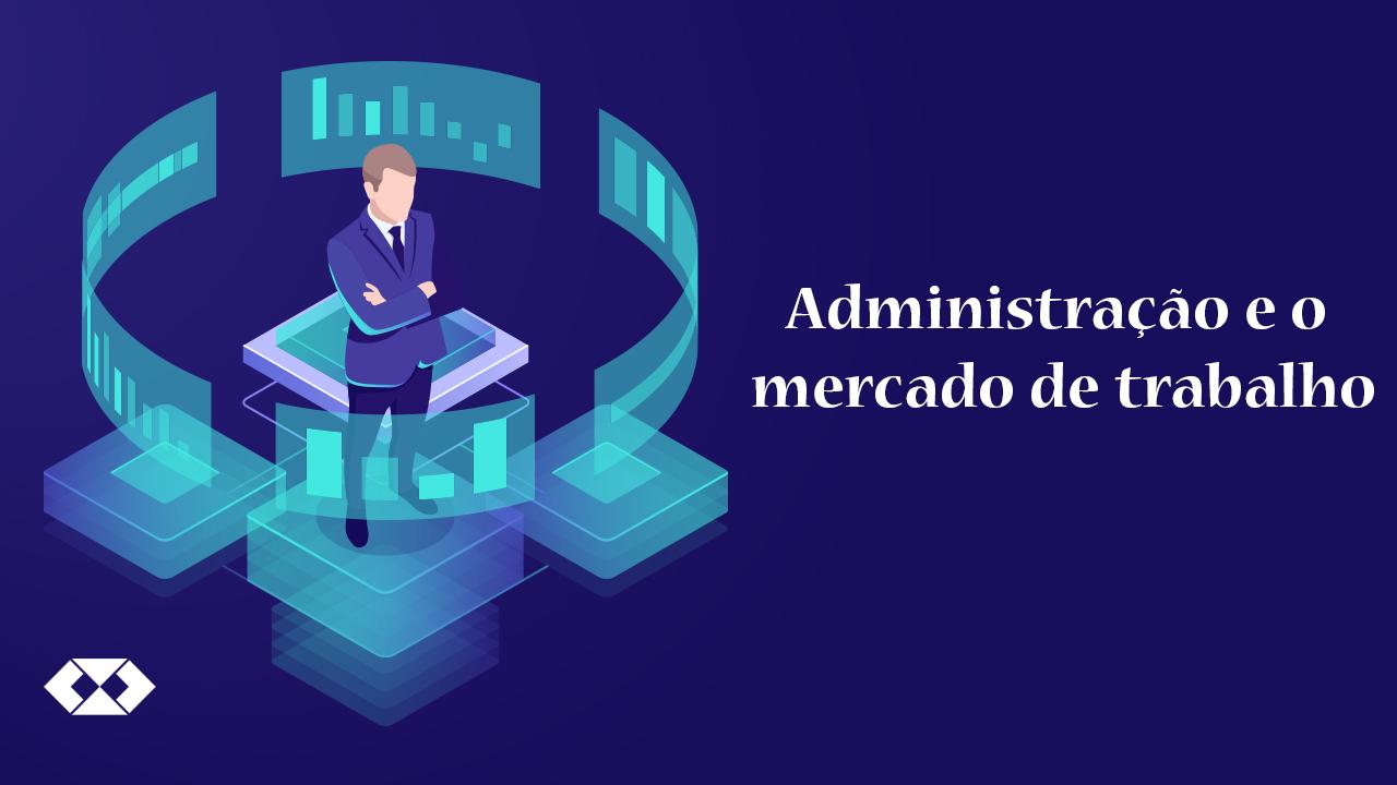 O que o administrador administra?