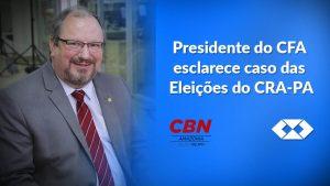 Eleição do CRA-PA será refeita segundo presidente do CFA