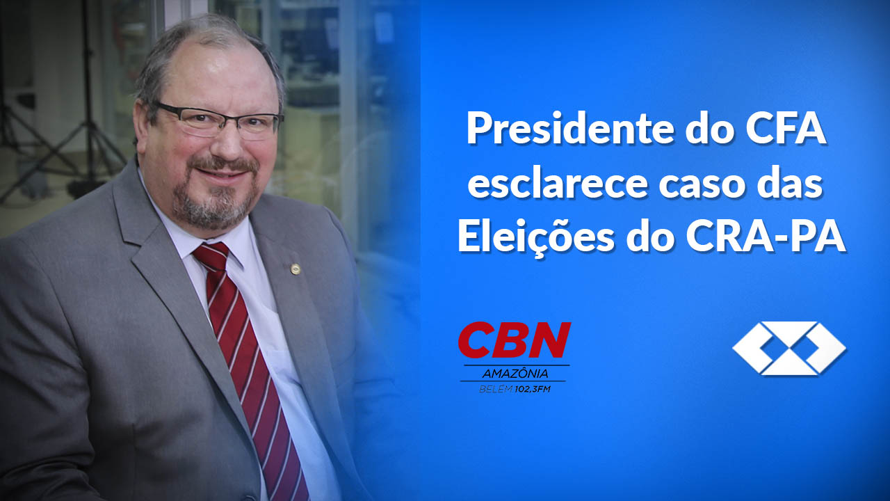 Eleição do CRA-PA será refeita segundo presidente do CFA