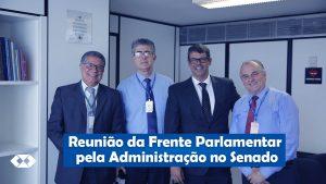 Frente Parlamentar da Administração em ação