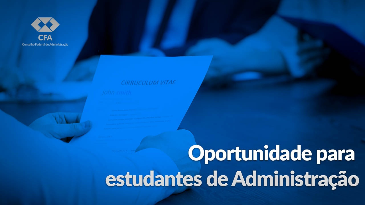 CFA oferece vaga para estágio em administração