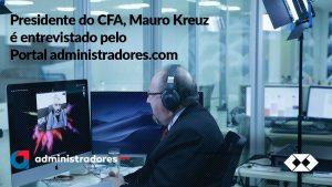 Administradores.com: presidente do CFA participa de entrevista ao vivo