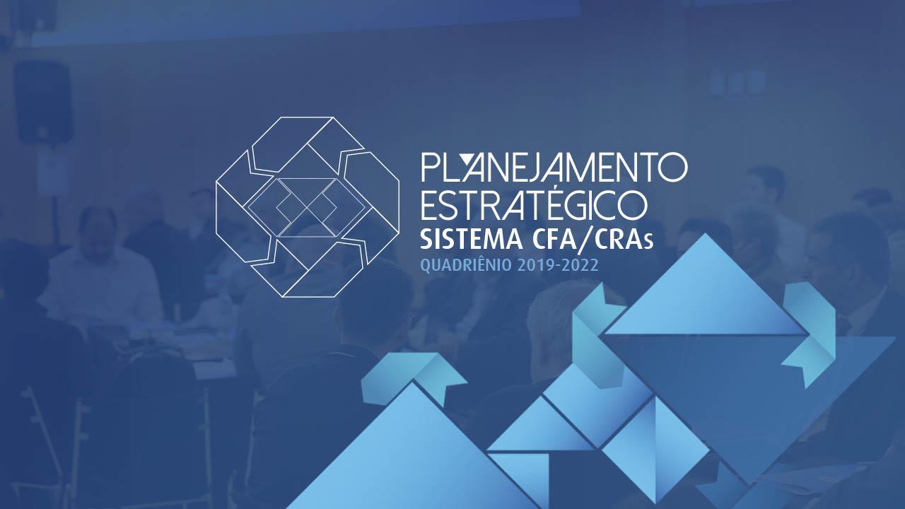 Planejamento Estratégico do Sistema CFA/CRAs para 2019-2022 já está disponível