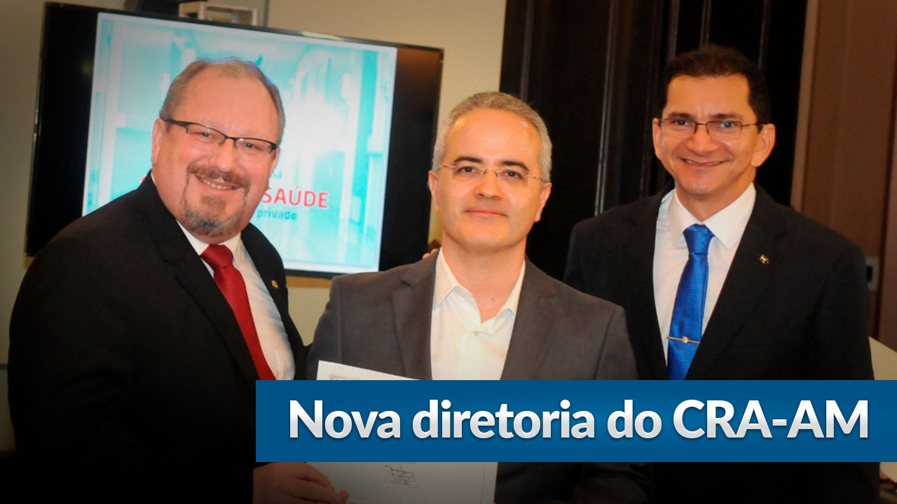 Nova diretoria do CRA-AM