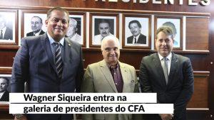 CFA inclui foto de Wagner Siqueira na galeria de presidentes da autarquia