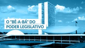 "O ""bê-a-bá"" do Poder Legislativo"