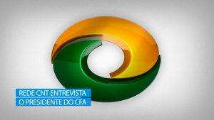 Presidente do CFA concede entrevista para a Rede CNT