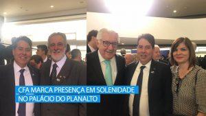 CFA participa de solenidade no Palácio do Planalto