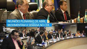 Reuniões plenárias de abril movimentam a semana no CFA
