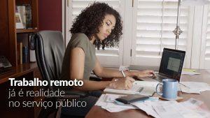 Trabalho remoto já é realidade no serviço público