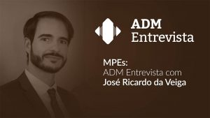 ADM Entrevista discutirá as MPEs no Brasil