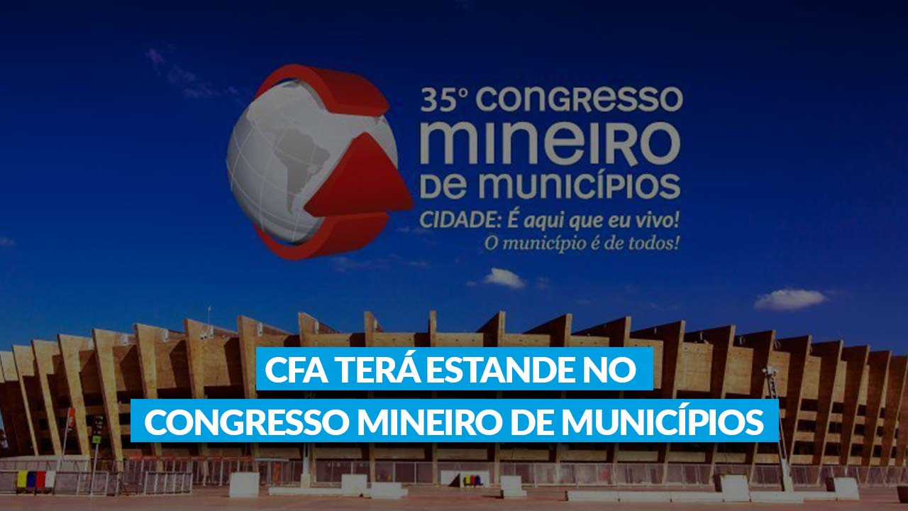 CFA terá estande no Congresso Mineiro de Municípios