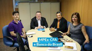CFA recebe Banco do Brasil para reunião sobre MPEs