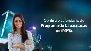 Confira o calendário do Programa de Capacitação em MPEs