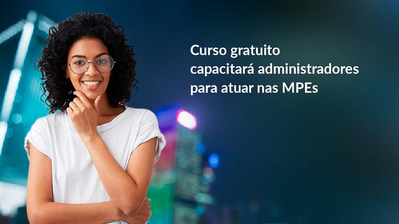 Curso gratuito capacitará administradores para atuar nas MPEs