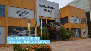 CFA e ARP apresentam Gesae na Câmara de Palmas