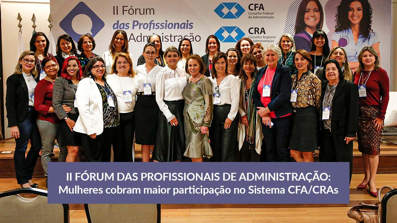 Mulheres cobram equidade de gênero no II Fórum das Profissionais de Administração