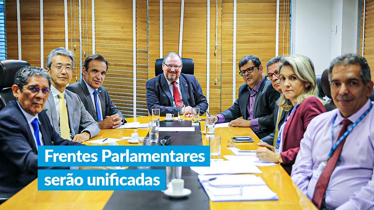 Frentes Parlamentares serão unificadas