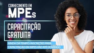 Ainda dá tempo: inscrições para capacitação em MPEs vão até domingo
