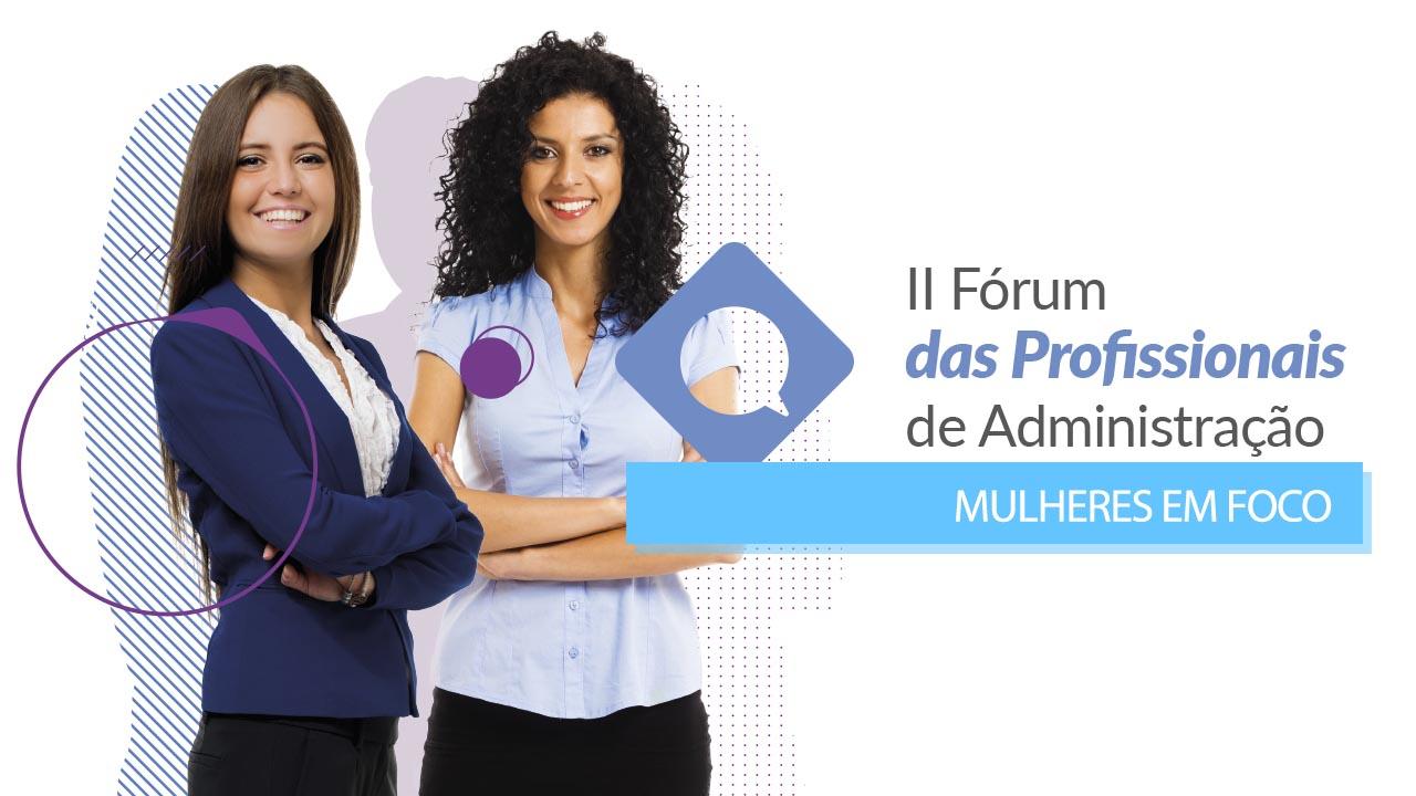 CFA realiza II Fórum das Profissionais de Administração