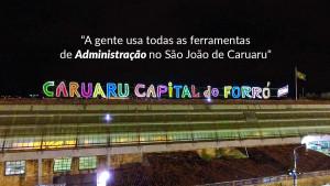 Ferramentas de Administração são utilizadas na profissionalização do São João de Caruaru