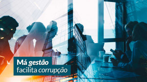 Má gestão dá mais prejuízos ao Brasil do que corrupção