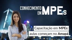 Capacitação em MPEs: aulas começam no Amapá