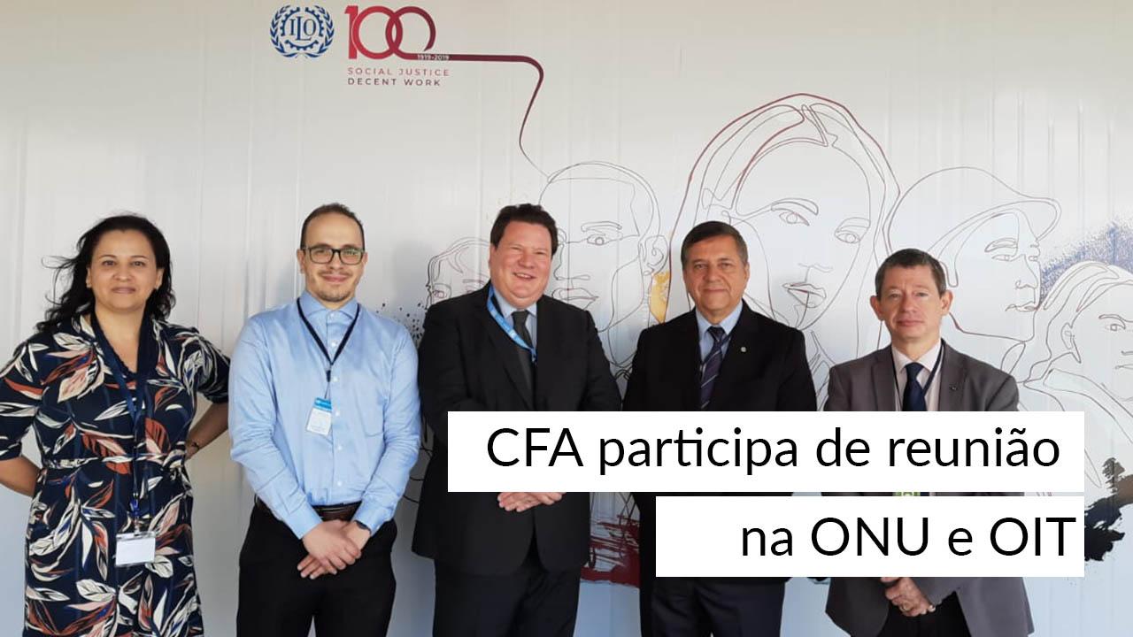 CFA participa de reunião na ONU e OIT