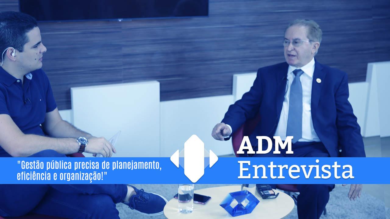 ADM Entrevista: Gestão pública no Brasil é tema do programa