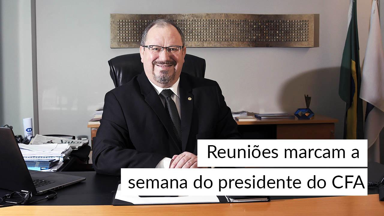 Reuniões marcam a semana do presidente do CFA